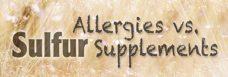 Sulfur Allergies vs. Sulfur Supplements ©2017 Essense of Life
