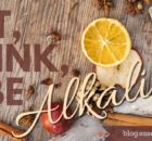 Eat, Drink, and Be Alkaline at blog.essense-of-life.com
