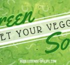 """Get Your Veggies"" Green Soup Recipe at blog.essense-of-life.com"