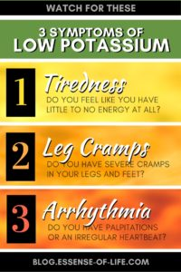 3 Symptoms of Low Potassium Levels ©2018 blog.essense-of-life.com