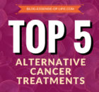Top 5 Alternative Cancer Treatments ©2018 blog.essense-of-life.com