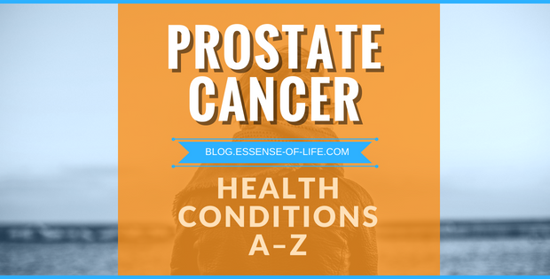 Prostate Cancer and Prostate Cancer Treatments: What to Do When You Are Diagnosed with Prostate Cancer