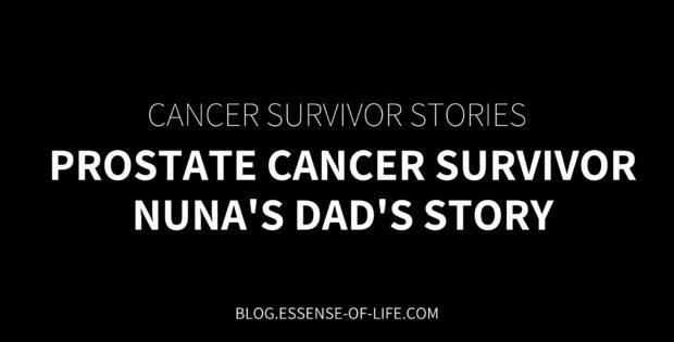 Prostate Cancer Survivor—Nuna's Dad's Story